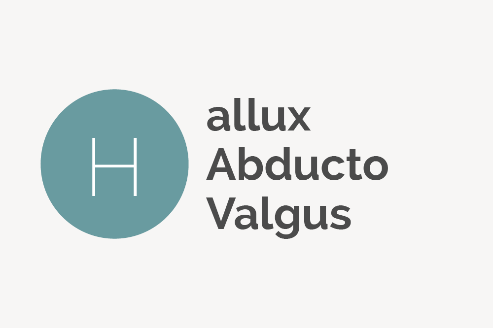Hallux Abducto Valgus Definition