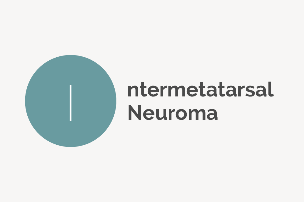 Intermetatarsal Neuroma Definition