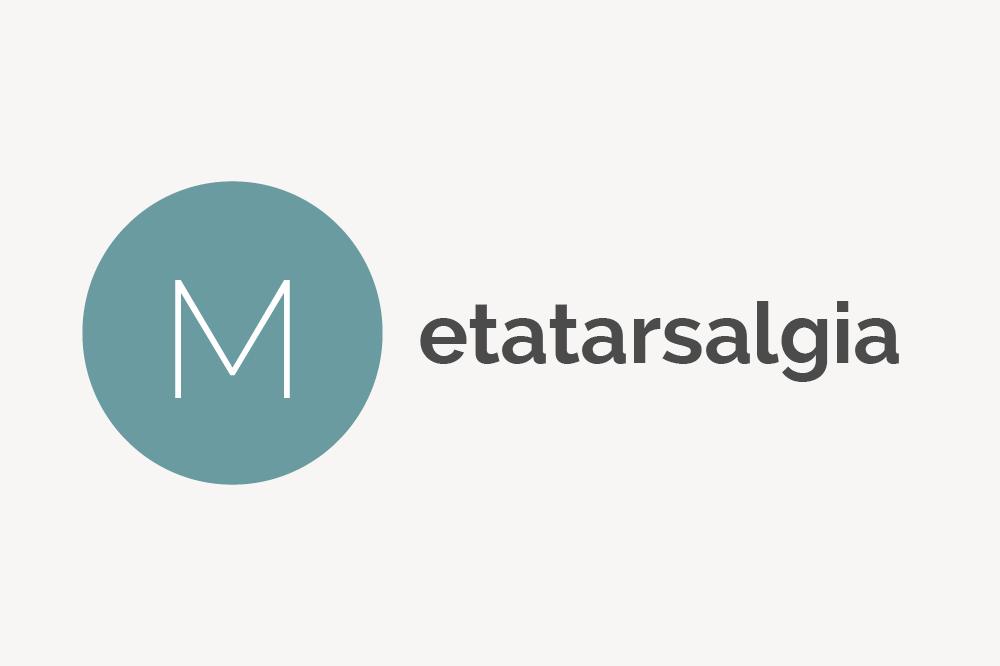 Metatarsalgia Definition