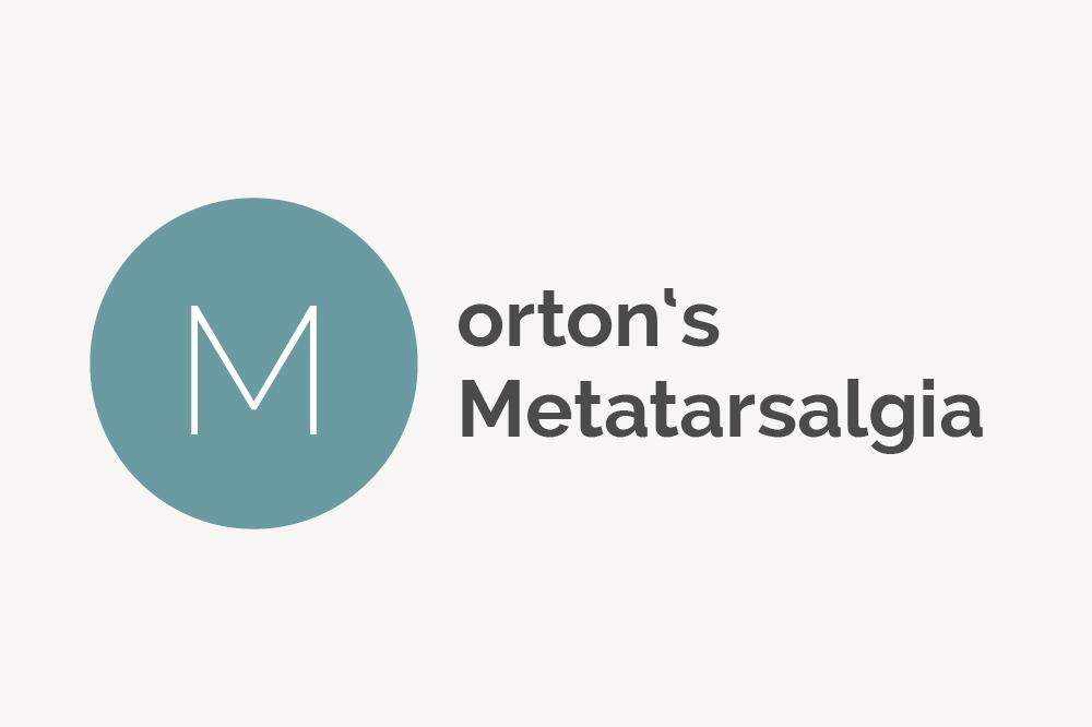 Morton's Metatarsalgia Definition