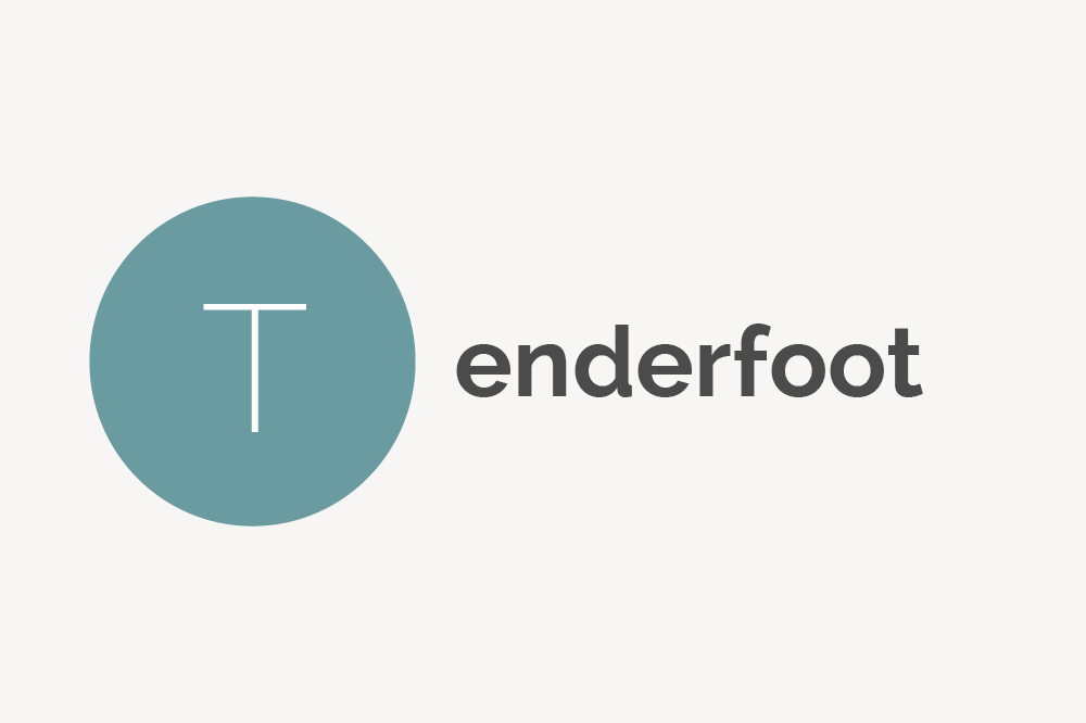 Tenderfoot Definition